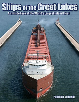 Great Lakes Ships at Work By Lapinski, Patrick D.